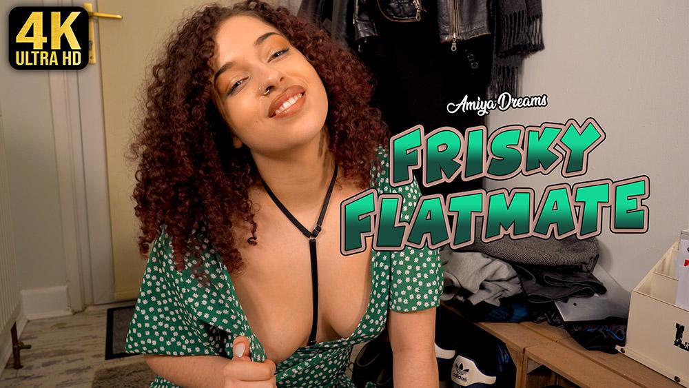 Amiya Dreams Frisky Flatmate